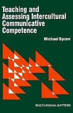 Teaching and Assessing Intercultural Communicative Competence by Michael...