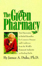 The Green Pharmacy: Complete Guide to Healing Herbs, from the World's Leading Au