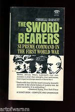 THE SWORD-BEARERS (Supreme Command in First WW ) C Barnett   1st  US SB VG