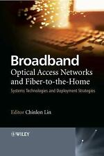 Broadband Optical Access Networks and Fiber-to-the-Home : Systems...