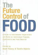 The Future Control of Food: A Guide to International Negotiations and Rules on I