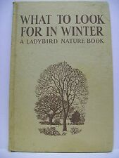 Book. What To Look For In Winter. A Ladybird Nature Book by E. L. Grant Watson.