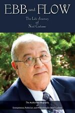 Ebb and Flow : The Life Journey of Noel Cadasse - the Authorized Biography of...