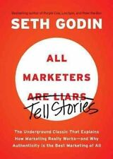 All Marketers Are Liars: The Underground Classic That Explain How Paperback Book