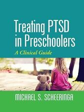 Treating PTSD in Preschoolers : A Clinical Guide by Michael S. Scheeringa...