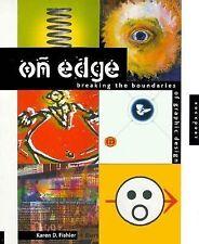 On Edge : Breaking the Boundaries of Graphic Design by Karen D. Fishler (1998, …