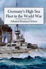 Germany's High Sea Fleet in the World War by Reinhard Scheer (2013, Paperback)