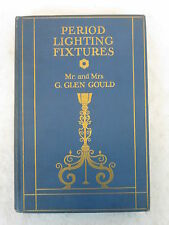 Mr.& Mrs. G.Glen Gould  PERIOD LIGHTING FIXTURES  Dodd, Mead & Co.  c.1928