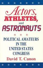 Actors, Athletes, and Astronauts: Political Amateurs in the United States Congre