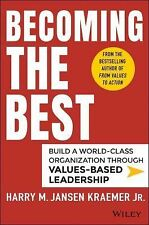 Becoming the Best: Build a World-Class Organization Through Values-Based Leaders