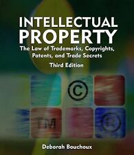 Intellectual Property: The Law of Trademarks, Copyrights, Patents, and Trade Sec