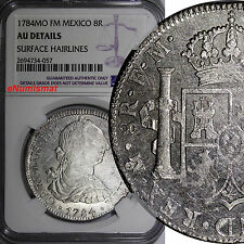 Mexico Charles III Silver 1784 MO FM 8 Reales NGC AU DETAILS LAST YEAR KM# 106.2