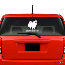 Got American Eskimo Windshield Sticker Vinyl Auto Window eskie