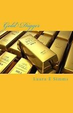 DI Ivor Gunn: Gold Digger : How Much Is Your Life Worth? by Laura Simms...