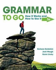 Grammar to Go: How It Works and How To Use It, 5th Edition
