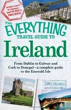 The Everything Travel Guide to Ireland: From Dublin to Galway and Cork to Donega