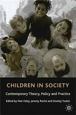 Children in Society: Contemporary Theory, Policy and Practice by Palgrave Macmi…