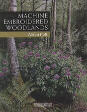 Machine Embroidered Woodlands by Alison Holt (2009, Paperback)