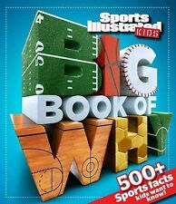 Sports Illustrated Kids Big Book of Why Sports Edition by Sports Illustrated...