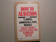 How To Audition: TV, Movies, COmmericals, Plays, Musicals by Gordon Hunt PB 1977