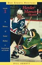 Herder Memorial Trophy: A History of Senior Hockey in Newfoundland and Labrador