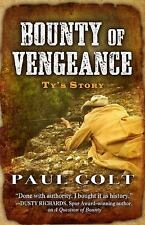 Bounty of Vengeance : Ty's Story by Paul Colt (2016, Hardcover)