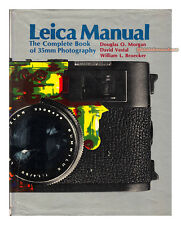 LEICA MANUAL The Complete Book of 35mm Photography 1973 by Morgan et al