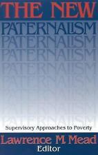 The New Paternalism: Supervisory Approaches to Poverty-ExLibrary