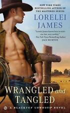 Wrangled and Tangled: A Blacktop Cowboys Novel by James, Lorelei, Good Book