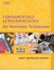 Fundamentals of Pharmacology for Veterinary Technicians by Janet Amundson...