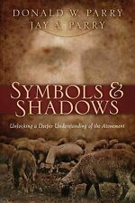 Symbols and Shadows: Unlocking a Deeper Understanding of the Atonement Jay A. Pa