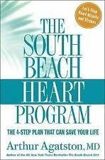 The South Beach Heart Program : The 4-Step Plan That Can Save Your Life by...