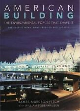 American Building: The Environmental Forces That Shape It Fitch, James Marston,