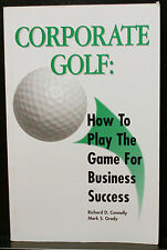 GOLF BOOK, CORPORATE GOLF: HOW TO PLAY THE GAME FOR BUSINESS SUCCESS, CONNELLY