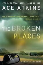 The Broken Places (A Quinn Colson Novel) by Atkins, Ace, Good Book