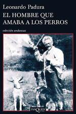Coleccion Andanzas: El Hombre que Amaba a Los Perros by Leonardo Padura...