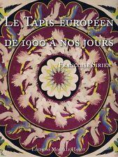 Le Tapis Européen, de 1900 à nos jours, livre de F.Siriex