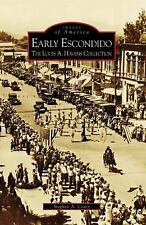Early Escondido: The Louis A. Havens Collection (Images of America: California)