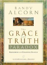 The Grace and Truth Paradox: Responding with Christlike Balance Randy Alcorn Ha