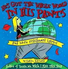 He's Got the Whole World in His Pants by Edwards, Gavin