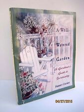 A Well-Watered Garden: A Gardener's Guide to Spirituality by Harriet Crosby