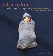 What to Knit When You're Expecting Nikki Van De Car NEW MINT Cond. 9780762446650
