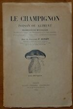 BURET: Le Champignon - Poison ou Aliment - Eléments de mycologie / 1925 EO