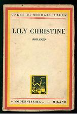 ARLEN MICHAEL LILY CHRISTINE MODERNISSIMA 1929 I° EDIZ. OPERE DI MICHAEL ARLEN
