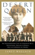 Desert Queen: The Extraordinary Life of Gertrude Bell: Adventurer, Adviser to Ki