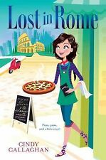Lost in Rome by Cindy Callaghan (2015, Hardcover)