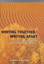 Writing Together Writing Apart: Collaboration in Western American Literature