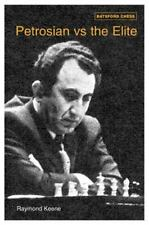 Petrosian vs the Elite: 71 Victories by the Master of Manoeuvre-ExLibrary