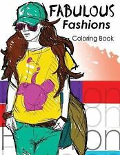 Fabulous Fashions Coloring Book : New York Times Bestselling Artists' Adult...