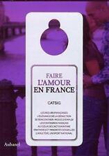 Faire l'amour en France Catsig Occasion Livre